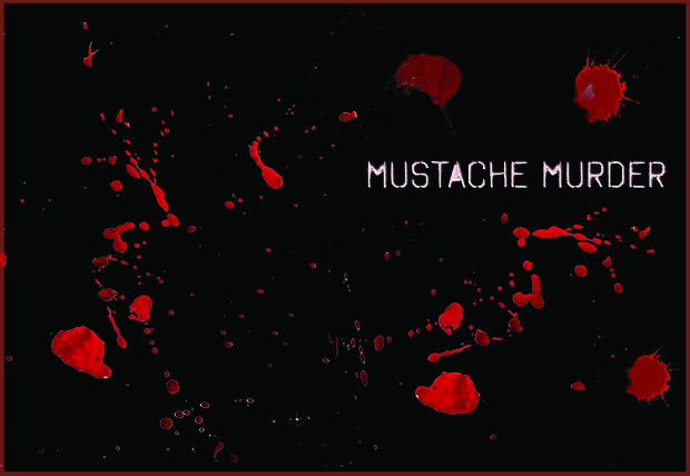 Mustache Murder – the Movie