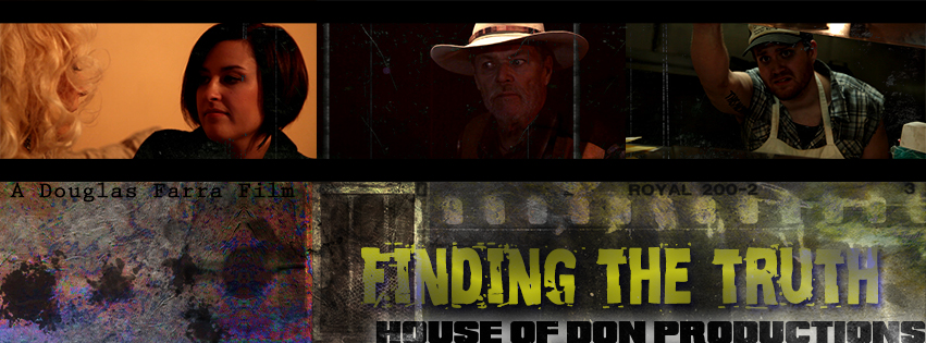 Artwork, Finding The Truth, FTT, Las Vegas, feature, film, indie, independent, movie, gore, grindhouse, Vegas, Pahrump, Nevada, modifications, scientists, comedy, House of DON Productions, DON, house, production, director, producer, acting, casting